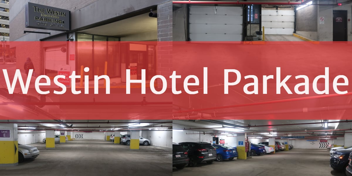 Westin Hotel Parkade Edmonton Parking Guide