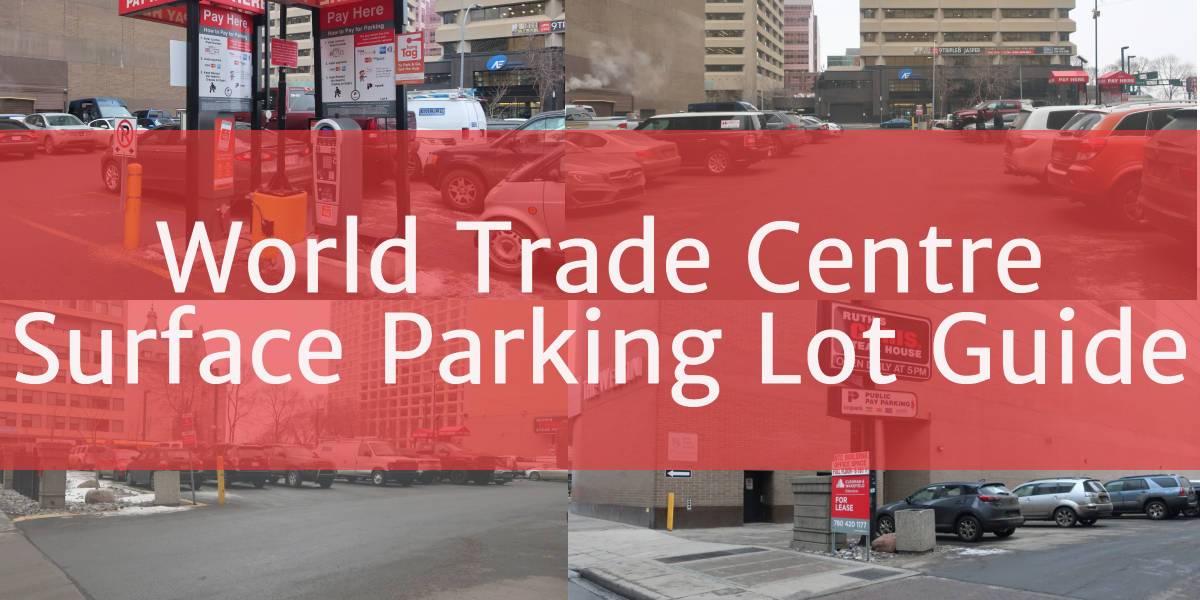 World Trade Centre Surface Parking Lot Edmonton Parking Guide