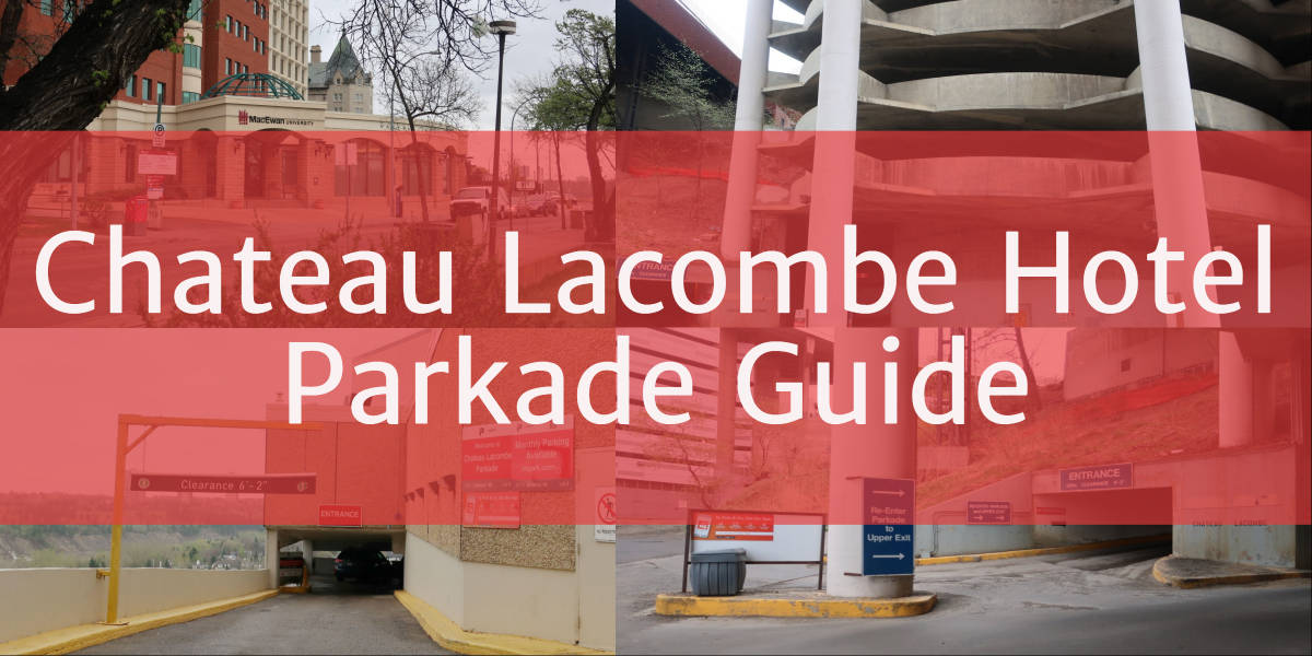 Chateau Lacombe Hotel Parkade Header Edmonton Parking Guide