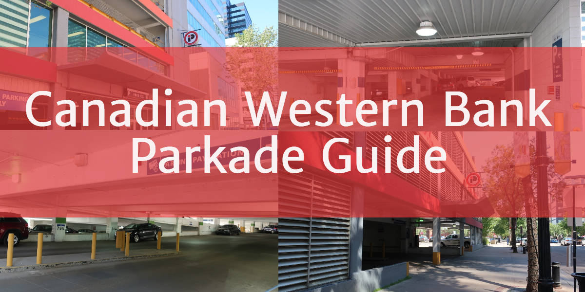 Canadian Western Bank Parkade Header Edmonton Parking Guide