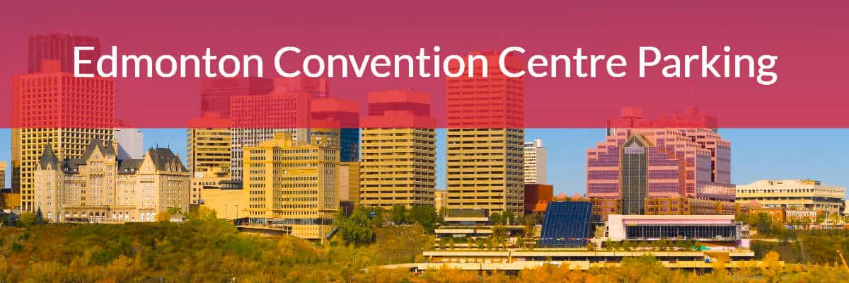 Edmonton Convention Centre Parking Guide by Edmonton Parking Guide