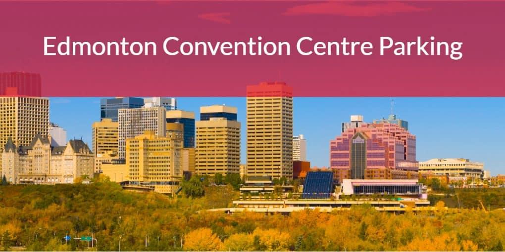 Edmonton Convention Centre Parking by Edmonton Parking Guide