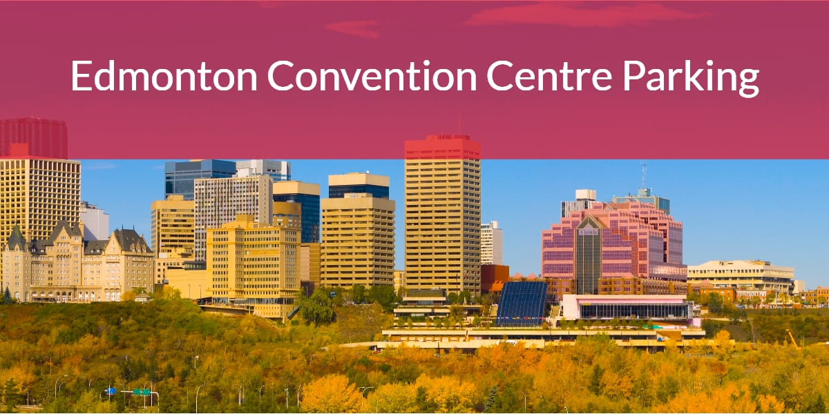 Edmonton Convention Centre Parking by Edmonton Parking Guide