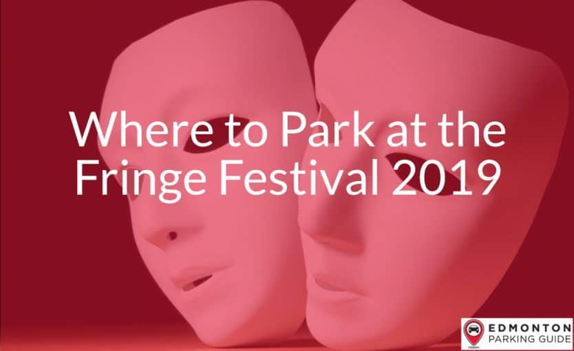 Fringe Festival Parking by Edmonton Parking Guide